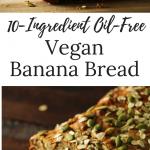 10-Ingredient Oil-Free Vegan Banana Bread