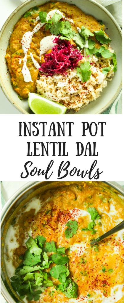 Instant Pot Dal Soul Bowls | plantandsoul.com