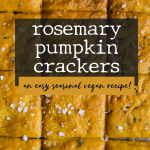 Vegan Rosemary Pumpkin Crackers